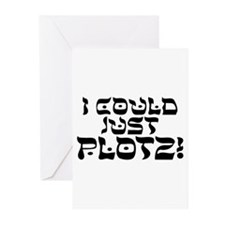 I could just PLOTZ! Greeting Cards