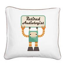Retired Audiologist Square Canvas Pillow