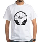 When Ghosts Talk Shirt