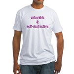 Unlovable and Self-Destructiv Fitted T-Shirt