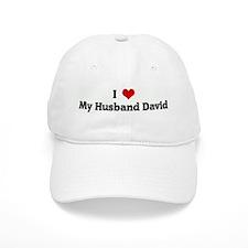 I Love My Husband David Baseball Cap
