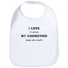 I Love It When My Godmother Buys Me Stuff Bib