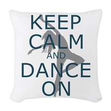 Keep Calm and Dance On Teal Woven Throw Pillow