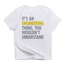 Its An Engineering Thing Infant T-Shirt