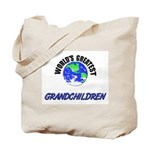 World's Greatest GRANDCHILDREN Tote Bag