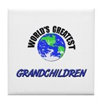 World's Greatest GRANDCHILDREN Tile Coaster