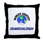 World's Greatest GRANDCHILDREN Throw Pillow