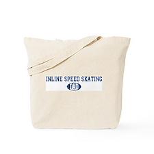 Inline Speed Skating dad Tote Bag