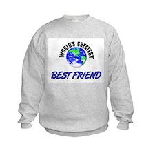 World's Greatest BEST FRIEND Sweatshirt