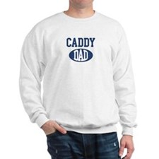 Caddy dad Sweatshirt