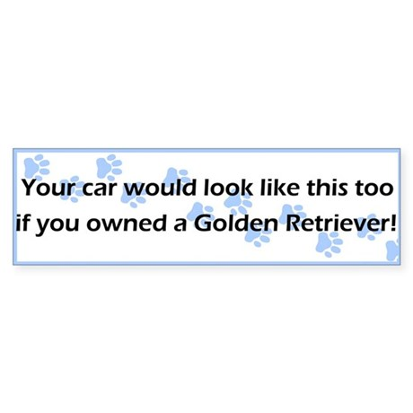Your Car Golden Retriever Bumper Sticker