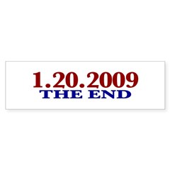 1-20-2009 The End Bumper Sticker