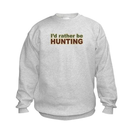 I'd Rather Be Hunting Hunter Kids Sweatshirt