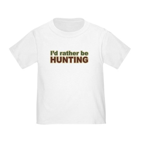 I'd Rather Be Hunting Hunter Toddler T-Shir