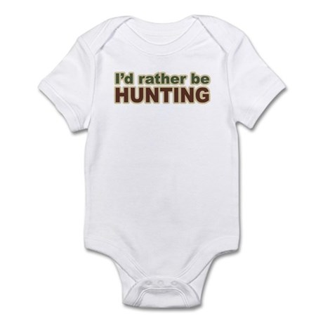 I'd Rather Be Hunting Hunter Infant Bodysuit