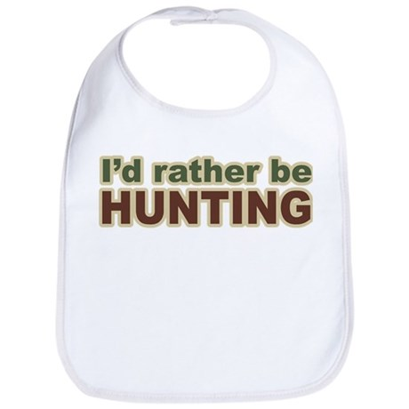 I'd Rather Be Hunting Hunter Bib