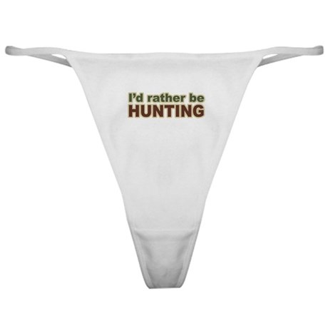 I'd Rather Be Hunting Hunter Classic Thong