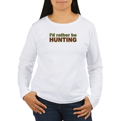 I'd Rather Be Hunting Hunter Women's Long Sleeve T
