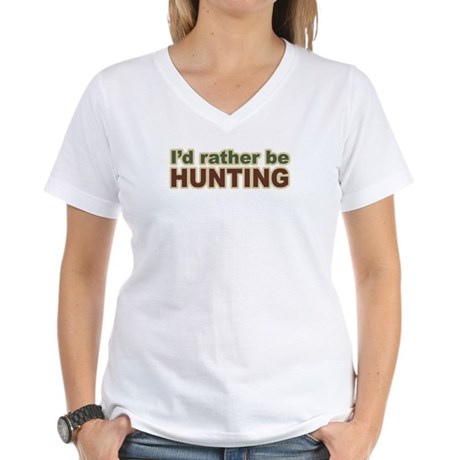 I'd Rather Be Hunting Hunter Women's V-Neck T-Shir