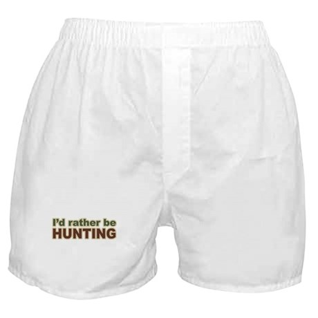 I'd Rather Be Hunting Hunter Boxer Shorts