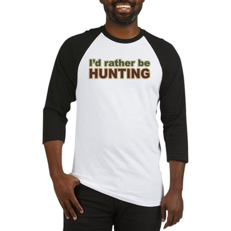 I'd Rather Be Hunting Hunter Baseball Jersey