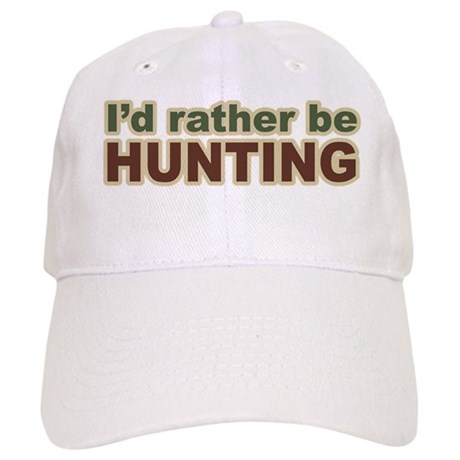 I'd Rather Be Hunting Hunter Cap