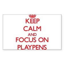 Keep Calm and focus on Playpens Decal
