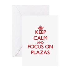 Keep Calm and focus on Plazas Greeting Cards