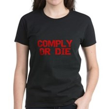 Comply Or Die Tee