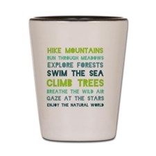 Wilderness quote Shot Glass