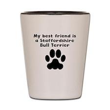 My Best Friend Is A Staffordshire Bull Terrier Sho