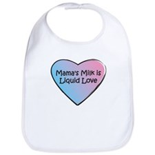Mama's Milk is Liquid Love Bib