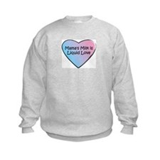 Mama's Milk is Liquid Love Sweatshirt