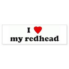 I Love my redhead Bumper Bumper Sticker