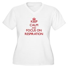 Keep Calm and focus on Respiration Plus Size T-Shi