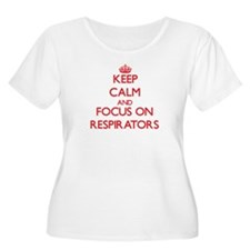 Keep Calm and focus on Respirators Plus Size T-Shi