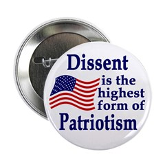 """Dissent is the highest Patriotism."" Button"