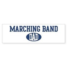 Marching Band dad Bumper Bumper Sticker