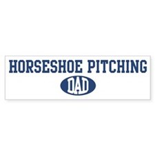 Horseshoe Pitching dad Bumper Bumper Sticker