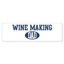 Wine Making dad Bumper Bumper Sticker