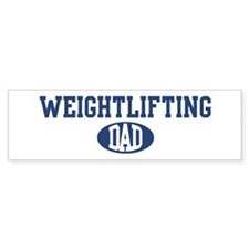 Weightlifting dad Bumper Bumper Sticker