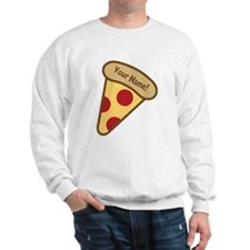 YOUR NAME Cute Pizza Sweatshirt