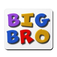 'BIG BRO' for the big brother Mousepad