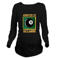 Addicted To Billiards Long Sleeve Maternity T-Shir