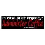 administer coffee Bumper Bumper Sticker