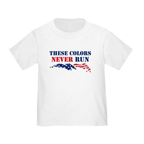 Colors Never Run Toddler T-Shirt