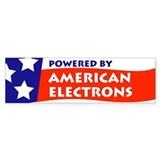 Powered by American Electrons Bumper Sticker