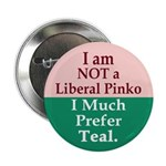 I am NOT a Liberal Pinko Button (10 pack)