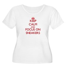 Keep Calm and focus on Sneakers Plus Size T-Shirt