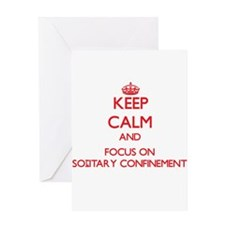 Keep Calm and focus on Solitary Confinement Greeti